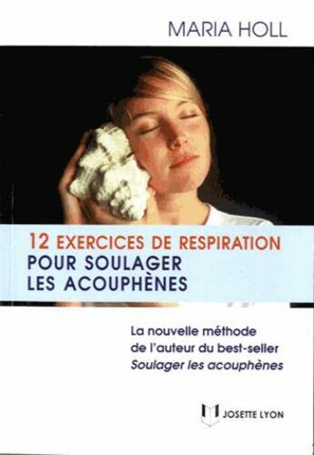 Couverture du livre « 12 exercices de respiration pour soulager les acouphènes » de Maria Holl aux éditions Josette Lyon