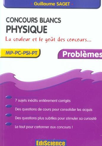 Couverture du livre « Concours Blancs - Physique - Mp-Pc-Psi-Pt - La Couleur Et Le Gout Des Concours - Problemes » de Saget aux éditions Dunod