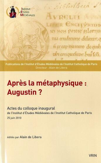 Couverture du livre « Après la métaphysique : Augustin ? » de Collectif aux éditions Vrin
