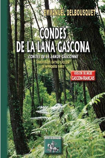 Couverture du livre « Condes de la Lana gascona ; contes de la Lande gasconne » de Emmanuel Delbousquet aux éditions Editions Des Regionalismes