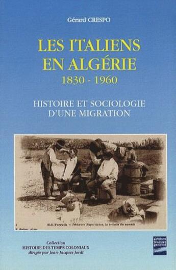 Couverture du livre « Les italiens en Algérie 1830-1960 ; histoire et sociologie d'une migration » de Gerard Crespo aux éditions Gandini Jacques