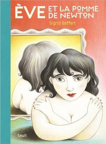Couverture du livre « Eve et la pomme de newton » de Sigrid aux éditions Seuil Jeunesse