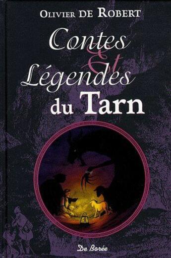 Couverture du livre « Contes et légendes du Tarn » de Olivier De Robert aux éditions De Boree