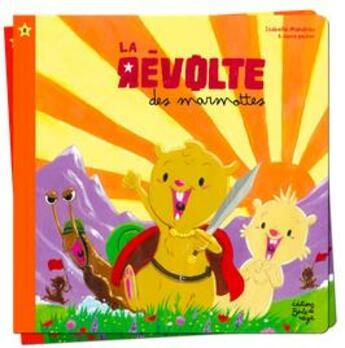 Couverture du livre « La révolte des marmottes » de Isabelle Mandrou et David Gautier aux éditions Boule De Neige
