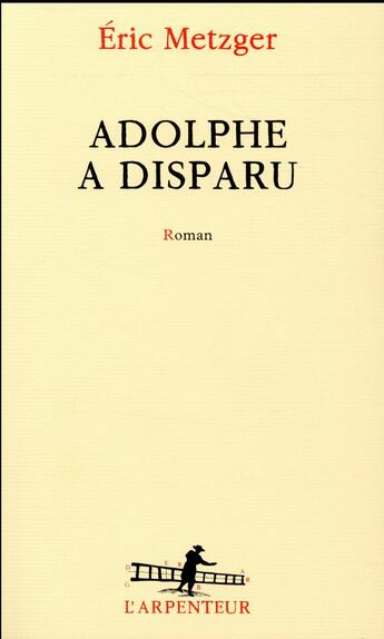 Couverture du livre « Adolphe a disparu » de Eric Metzger aux éditions Gallimard