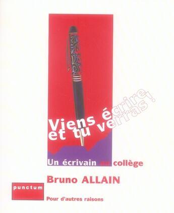 Couverture du livre « Viens ecrire et tu verras » de Allain Bruno aux éditions Punctum