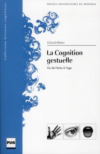 Couverture du livre « La cognition gestuelle » de Gerard Olivier aux éditions Pu De Grenoble