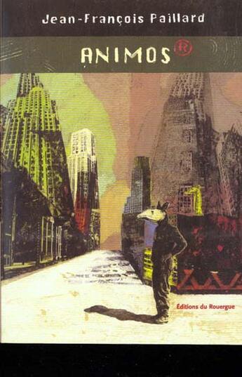 Couverture du livre « Animos » de Jean-Francois Paillard aux éditions Rouergue