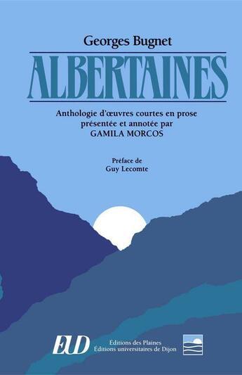 Couverture du livre « Albertaines » de Georges Bugnet aux éditions Les Editions Des Plaines