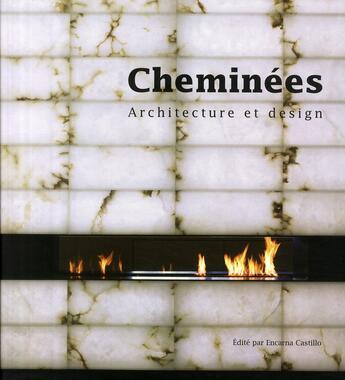 Couverture du livre « Cheminées ; architecture et design » de Encarna Castill aux éditions Loft