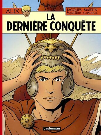 Couverture du livre « Alix t.32 ; la dernière conquête » de Jacques Martin et M. Jailloux et G. Ranouil aux éditions Casterman