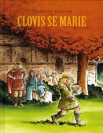 Couverture du livre « Clovis se marie » de Thibaud Guyon aux éditions Ecole Des Loisirs