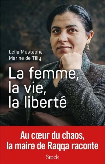 Couverture du livre « La femme, la vie, la liberté » de Marine De Tilly et Leila Mustapha aux éditions Stock