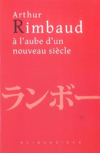 Couverture du livre « Arthur Rimbaud A L'Aube D'Un Nouveau Siecle » de Hitoshi Usami aux éditions Klincksieck