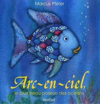 Couverture du livre « Arc-en-ciel, le plus beau poisson des océans » de Marcus Pfister aux éditions Mijade