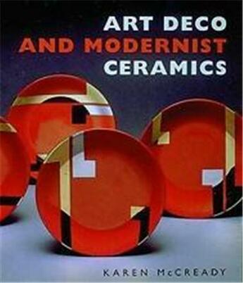 Couverture du livre « Art Deco And Modernist Ceramics /Anglais » de Mccready Karen aux éditions Thames & Hudson