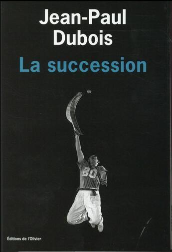 Couverture du livre « La succession » de Jean-Paul Dubois aux éditions Editions De L'olivier