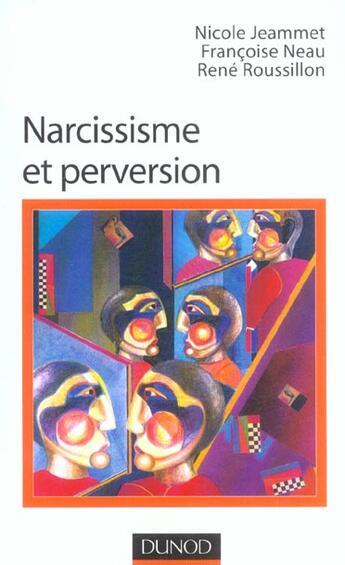 Couverture du livre « Narcissisme Et Perversion » de Nicole Jeammet aux éditions Dunod