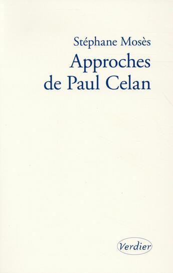 Couverture du livre « Approches de Paul Celan » de Stephane Moses aux éditions Verdier