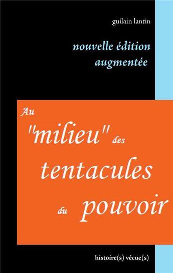 Couverture du livre « Au milieu des tentacules du pouvoir » de Guilain Lantin aux éditions Books On Demand