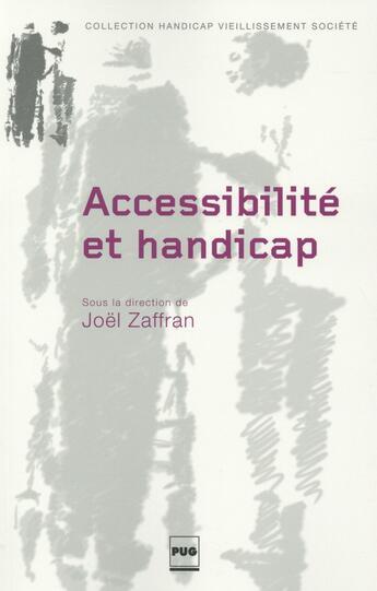 Couverture du livre « Accessibilité et handicap » de Joel Zaffran aux éditions Pu De Grenoble