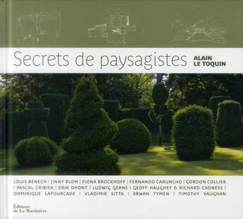 Couverture du livre « Secrets de paysagistes » de Alain Le Toquin aux éditions La Martiniere