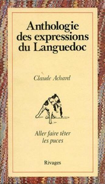 Couverture du livre « Anthologie des expressions du Languedoc » de Claude Achard aux éditions Rivages