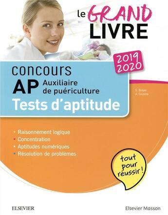 Couverture du livre « Concours auxiliaire de puériculture ; tests d'aptitude (édition 2019/2020) » de Gerard Broyer et Agnes Cousina aux éditions Elsevier-masson