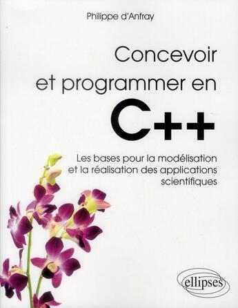 Couverture du livre « Concevoir et programmer en c++ » de Danfray Philippe aux éditions Ellipses