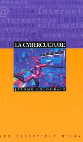 Couverture du livre « La Cyberculture » de Jerome Colombain aux éditions Milan