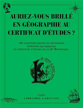 Couverture du livre « Auriez-vous brillé en géographie au certificat d'études ? » de Collectif aux éditions Larousse