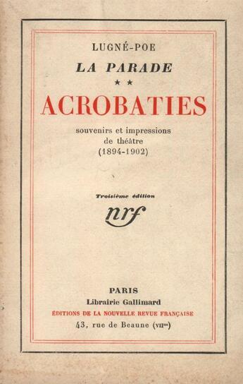 Couverture du livre « Acrobaties (Souvenirs Et Impressions De Theatre 1894-1902) » de Lugne-Poe aux éditions Gallimard