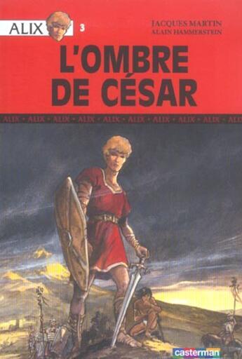 Couverture du livre « Alix t.3 ; l'ombre de César » de Jacques Martin et Michel Hammerstein aux éditions Casterman