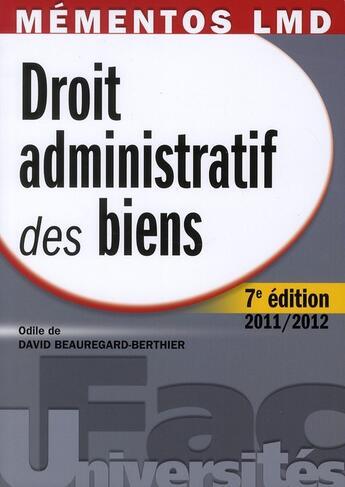 Couverture du livre « Droit administratif des biens ; édition 2011/2012 » de Odile De David Beauregard-Berthier aux éditions Gualino