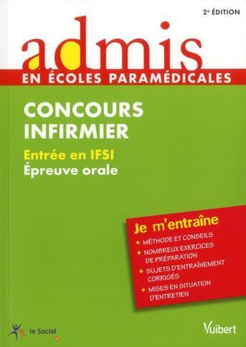 Couverture du livre « Concours infirmier ; entrée en IFSI ; épreuve orale (2e édition) » de Virginie Serriere aux éditions Vuibert