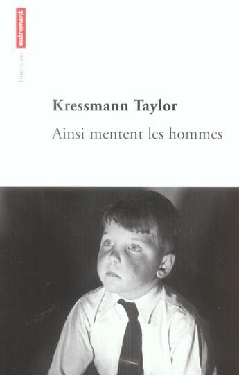 Couverture du livre « Ainsi mentent les hommes » de Kathrine Kressmann Taylor aux éditions Autrement