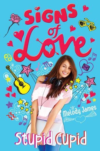 Couverture du livre « Signs of Love: Stupid Cupid » de Melody James aux éditions Simon And Schuster Uk