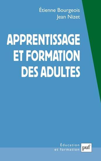 Couverture du livre « Apprentissage et formation des adultes (3e édition) » de Etienne Bourgeois et Jean Nizet aux éditions Puf