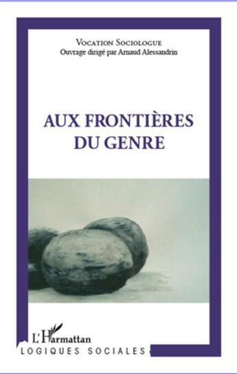 Couverture du livre « Aux frontières du genre » de Arnaud Alessandrin aux éditions L'harmattan