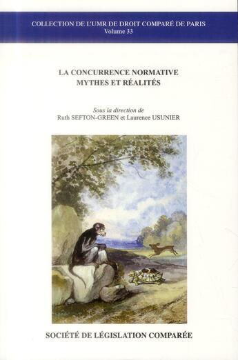 Couverture du livre « La concurrence normative ; mythes et réalités » de Laurence Usunier et Ruth Sefton-Green aux éditions Ste De Legislation Comparee