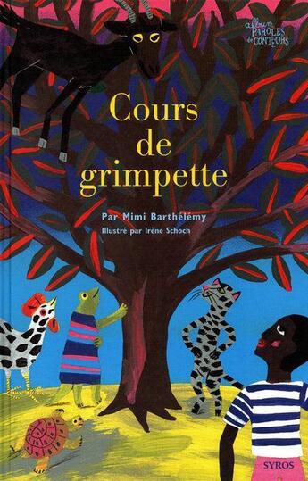 Couverture du livre « Le cours de grimpette » de Mimi Barthelemy et Irene Schoch aux éditions Syros