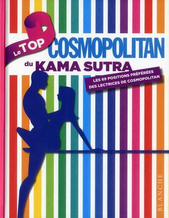 Couverture du livre « Le top cosmopolitan du Kama Sutra » de Collectif aux éditions Blanche
