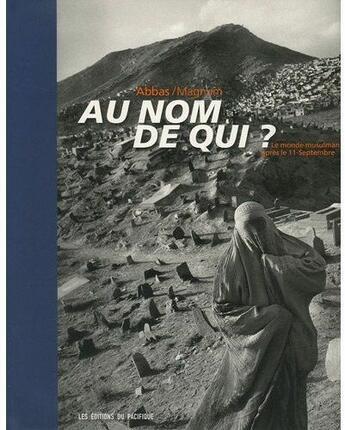 Couverture du livre « Au nom de qui ? » de Abbas/Agence Magnum aux éditions Pacifique