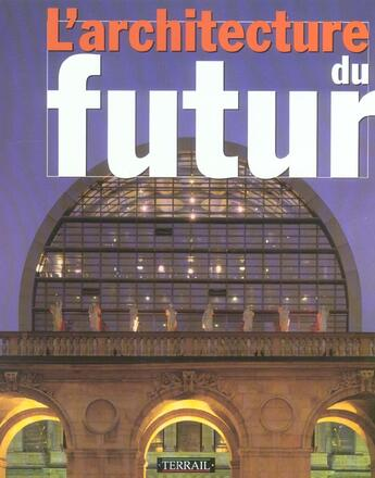 Couverture du livre « Architecture du futur » de De Vallee/S aux éditions Terrail