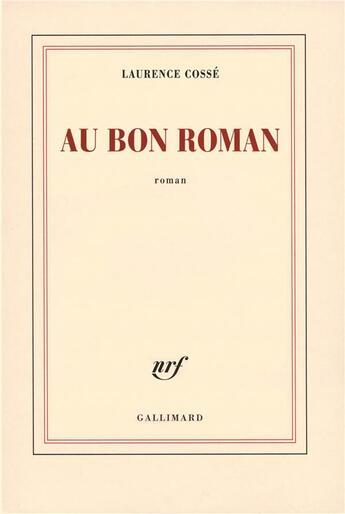 Couverture du livre « Au bon roman » de Laurence Cossé aux éditions Gallimard