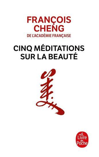 Couverture du livre « Cinq méditations sur la beauté » de Francois Cheng aux éditions Lgf