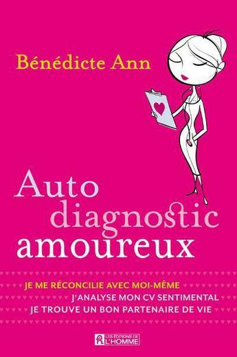 Couverture du livre « Auto-diagnostic amoureux » de Benedicte Ann aux éditions De L'homme