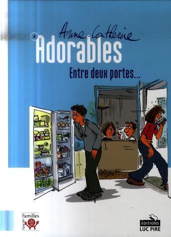 Couverture du livre « Adorables t.4 ; entre deux portes » de Van Santen A C aux éditions Luc Pire