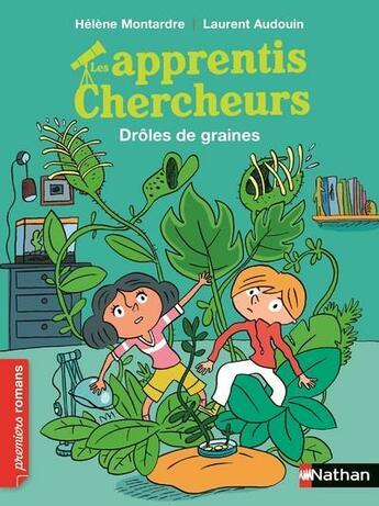 Couverture du livre « Les apprentis chercheurs ; drôles de graines » de Helene Montardre et Laurent Audouin aux éditions Nathan