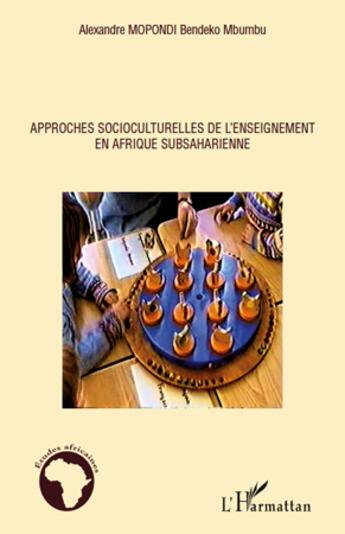 Couverture du livre « Approches socioculturelles de l'enseignement en Afrique subsaharienne » de Alexandre Mopondi Bendeko Mbumbu aux éditions Editions L'harmattan